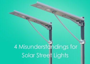 4 misunderstandings for solar street lights